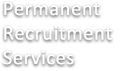 Permanent Recruitment Services